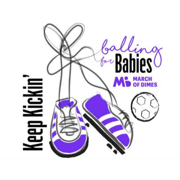 Keep Kicking - For March of Dimes